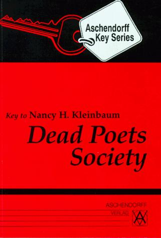 Dead Poets Society. Additional texts for study at school. (Lernmaterialien) by Nancy H. Kleinbaum, Hans-Georg Krapf