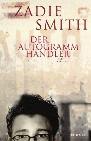 Der Autogrammhändler by Zadie Smith