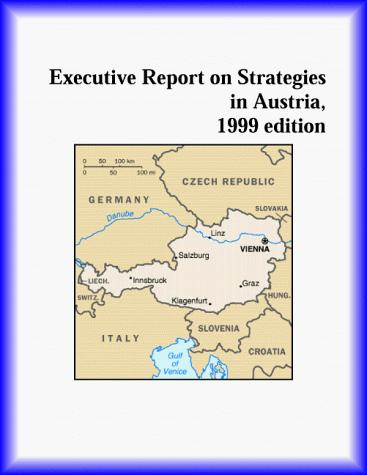 Executive Report on Strategies in Austria by The Austria Research Group
