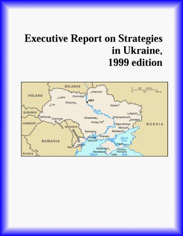 Executive Report on Strategies in Ukraine by The Ukraine Research Group