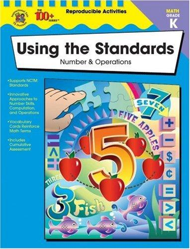 Using the Standards--Number and Operations, Grade K by Becky Daniel
