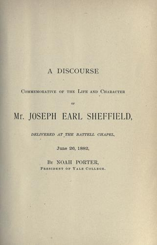 A discourse commemorative of the life and character of Mr. Joseph Earl Sheffield by Porter, Noah