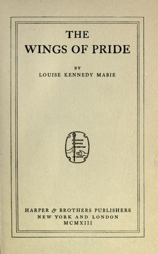 The wings of pride by Louise Kennedy Mabie