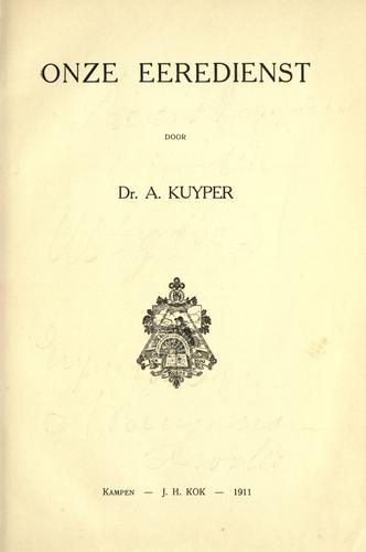 Onze eeredienst by Abraham Kuyper