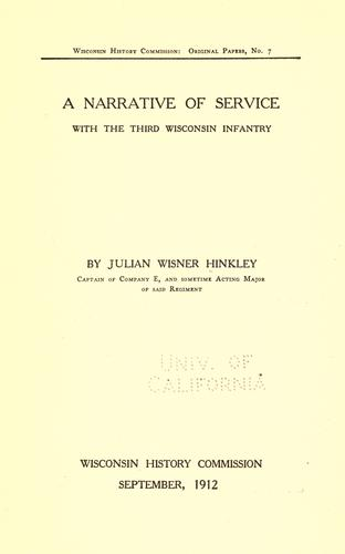 A narrative of service with the Third Wisconsin infantry by Julian Wisner Hinkley