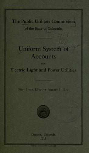 Uniform system of accounts for electric light and power utilities by Colorado Public Utilities Commission.