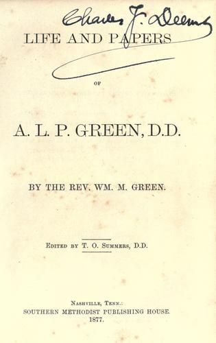 Life and papers of A.L.P. Green, D.D.