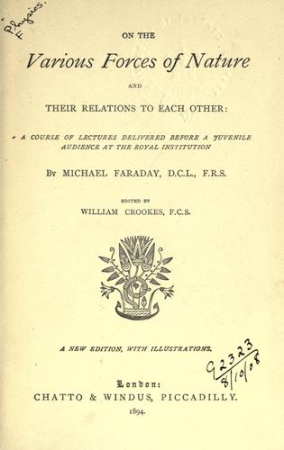 On the various forces of nature and their relations to each other by Michael Faraday