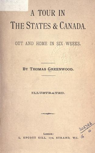 A tour in the States and Canada by Greenwood, Thomas