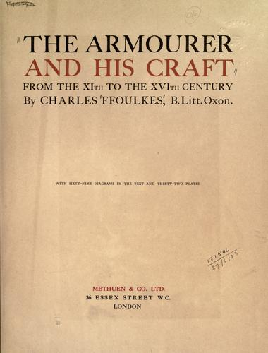 The armourer and his craft from the XIth to the XVIth century by Charles John Ffoulkes