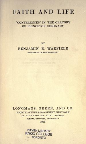 Faith and life by Benjamin Breckinridge Warfield