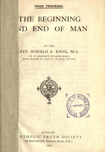 The beginning and end of man by Ronald Arbuthnott Knox