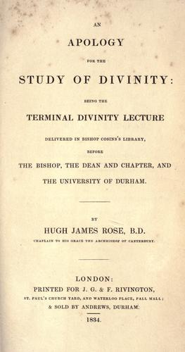 An apology for the study of divinity by Rose, Hugh James