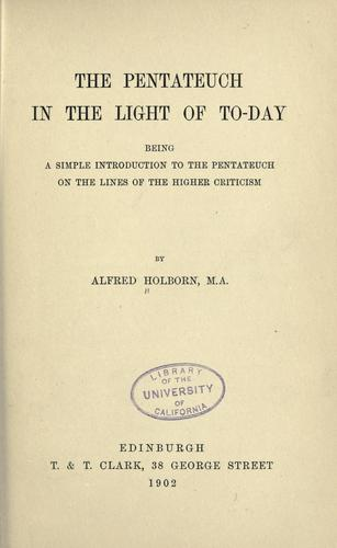 The Pentateuch in the light of to-day by Alfred Holborn