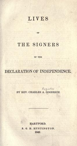Lives of the signers of the Declaration of Independence by Charles A. Goodrich