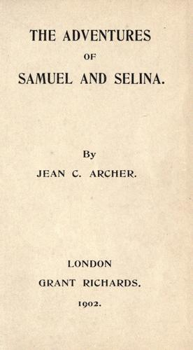 The adventures of Samuel and Selina by Jean C. Archer