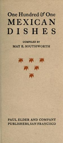 One hundred & one Mexican dishes by May E. Southworth
