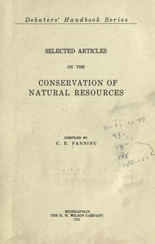 Selected articles on the conservation of natural resources by Fanning, C. E.