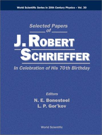 Selected papers of J. Robert Schrieffer by