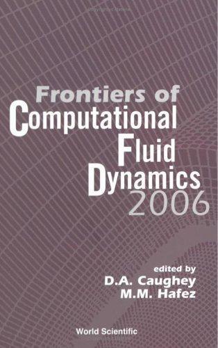 Frontiers of computational fluid dynamics 2006 by D. A. Caughey, M. M. Hafez
