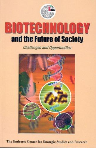 Biotechnology and the Future of Society by The Emirates Center for Strategic Studies and Research