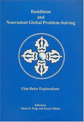 Buddhism and Nonviolent Global Problem-Solving by Glenn D. Paige