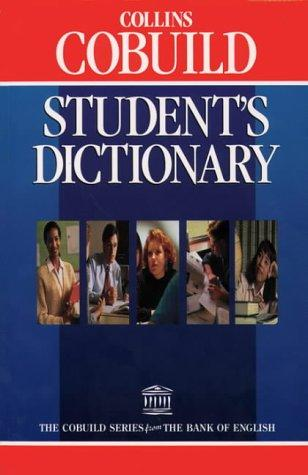 Collins COBUILD Student's Dictionary by John Sinclair