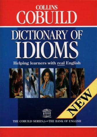 Collins Cobuild Dictionary of Idioms by John Sinclair