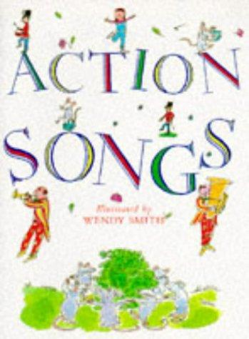 Action Songs by Wendy Smith