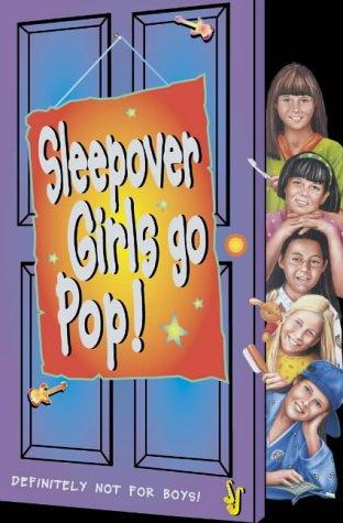 The Sleepover Girls Go Pop (The Sleepover Club) by Lorna Read