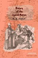 A history of the Jewish nation from the earliest times to the present day by E. H. Palmer