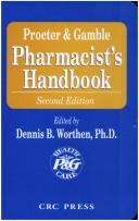 Procter & Gamble pharmacist's handbook by edited by Dennis B Worthen ; contributing authors, Walter Stanaszek ... [et al.]