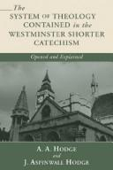 System of Theology Contained in the Westminster Shorter Catechism by Hodge, A. A.