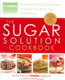 The Sugar Solution Cookbook: More Than 200 Delicious Recipes to Balance Your Blo